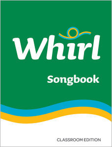 Whirl Songbook Classroom Edition