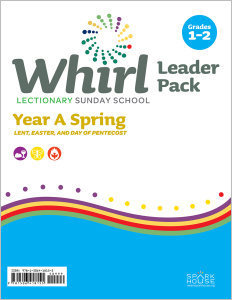 Whirl Lectionary / Year A / Spring 2020 / Grades 1-2 / Leader Pack