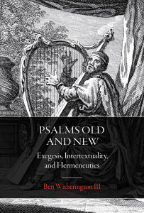 Psalms Old and New: Exegesis, Intertextuality, and Hermeneutics