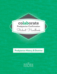 Colaborate: Presbyterian Confirmation / Student Handbook / Presbyterian History and Doctrine