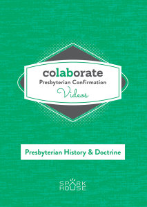 Colaborate: Presbyterian Confirmation / DVD / Presbyterian History and Doctrine