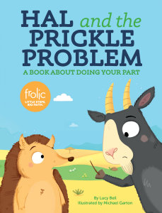 Hal and the Prickle Problem: A Book about Doing Your Part