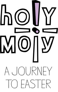 Holy Moly: A Journey to Easter