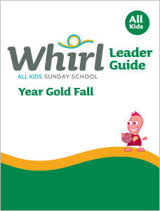 Whirl All Kids / Year Gold / Fall / Grades K-5 / Leader Guide