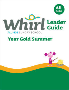 Whirl All Kids / Year Gold / Summer / Grades K-5 / Leader Guide