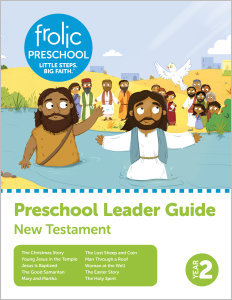 Frolic Preschool / New Testament / Year 2 / Ages 3-5 / Leader Guide
