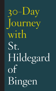 30-Day Journey with St. Hildegard of Bingen