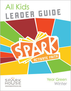 Spark All Kids / Year Green / Winter / Grades K-5 / Leader Guide