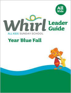 Whirl All Kids / Year Blue / Fall / Grades K-5 / Leader Guide