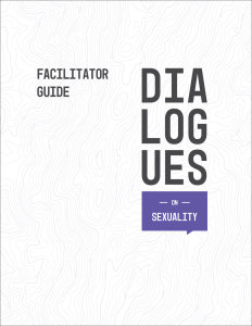 Dialogues On / Sexuality / Facilitator Guide