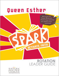 Spark Rotation / Queen Esther / Leader Guide
