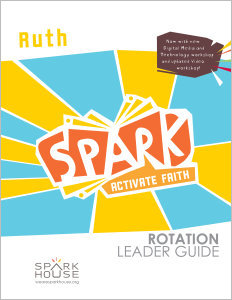 Spark Rotation / Ruth / Leader Guide