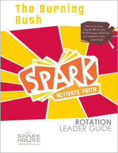 Spark Rotation / The Burning Bush / Leader Guide