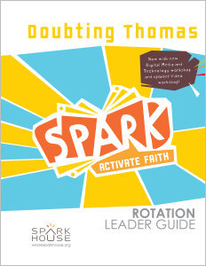 Spark Rotation / Doubting Thomas / Leader Guide