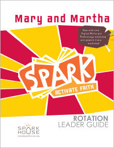 Spark Rotation / Mary and Martha / Leader Guide