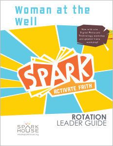 Spark Rotation / Woman at the Well / Leader Guide