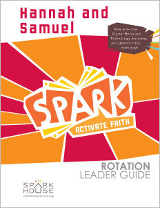 Spark Rotation / Hannah and Samuel / Leader Guide