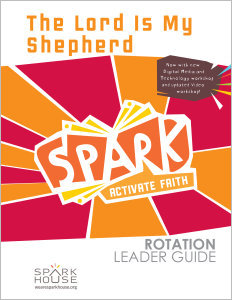 Spark Rotation / The Lord is My Shepherd / Leader Guide