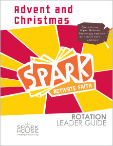 Spark Rotation / Advent and Christmas / Leader Guide