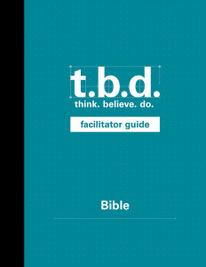 T.B.D.: Think. Believe. Do. / Bible / Grades 9-12 / Facilitator Guide