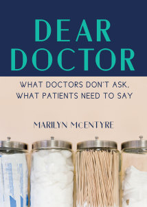 Dear Doctor: What Doctors Don't Ask, What Patients Need to Say