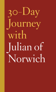 30-Day Journey with Julian of Norwich