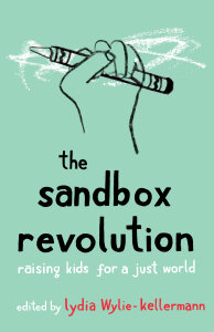 The Sandbox Revolution: Raising Kids for a Just World