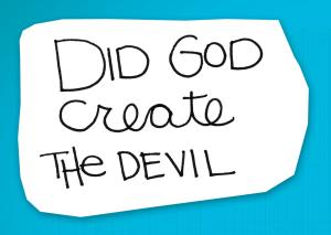 re:form Digital Lesson | Did God create the devil?