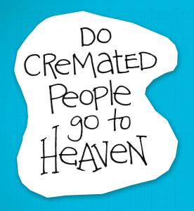 re:form Digital Lesson | Do cremated people go to heaven?