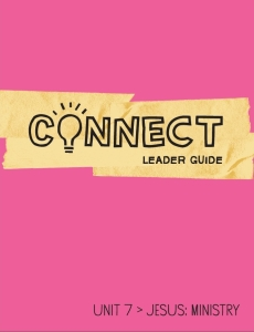 Connect / Unit 7 / Leader Guide
