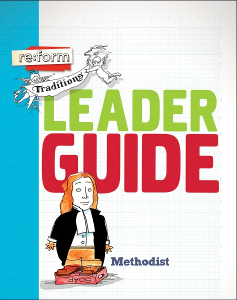 Re:form Traditions / Methodist / Leader Guide