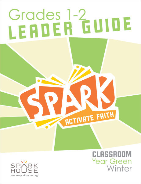 Spark Classroom / Year Green / Winter / Grades 1-2 / Leader Guide