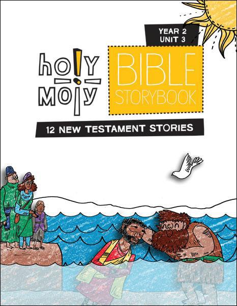Holy Moly Bible Storybook / Year 2 / Unit 3 / Sunday School Edition