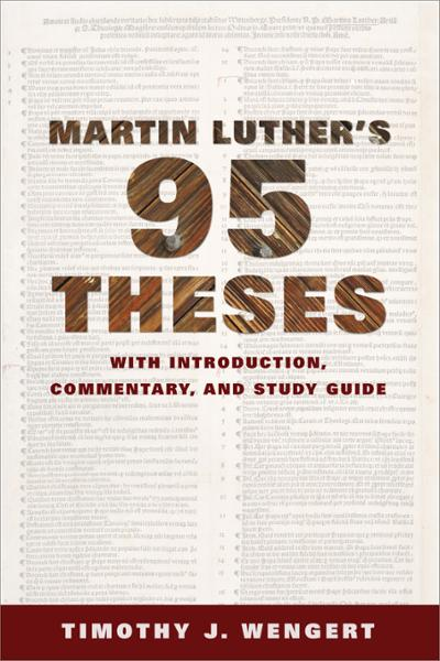 Martin Luther's Ninety-Five Theses: With Introduction, Commentary, and Study Guide
