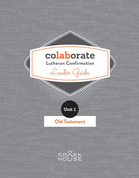 Colaborate: Lutheran Confirmation / Leader Guide / Old Testament