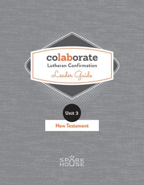 Colaborate: Lutheran Confirmation / Leader Guide / New Testament