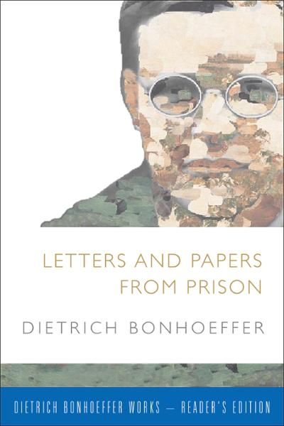 Letters and Papers from Prison: Reader's Edition