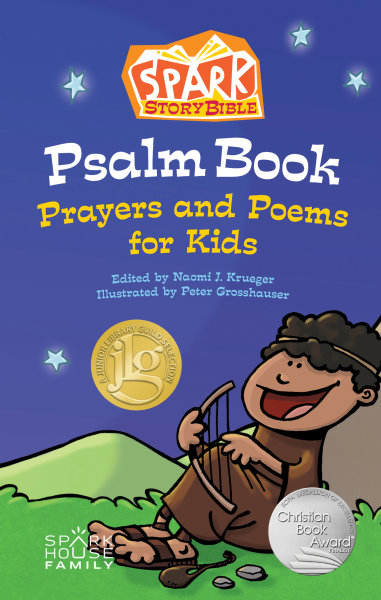 Spark Story Bible Psalm Book: Prayers and Poems for Kids