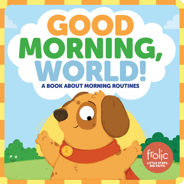 Good Morning, World!: A Book about Morning Routines
