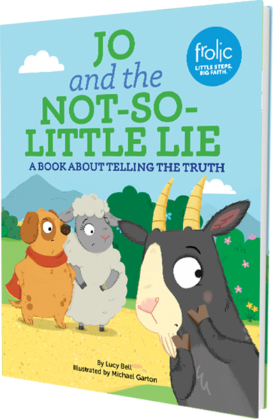 Jo and the Not-So-Little Lie: A Book about Telling the Truth