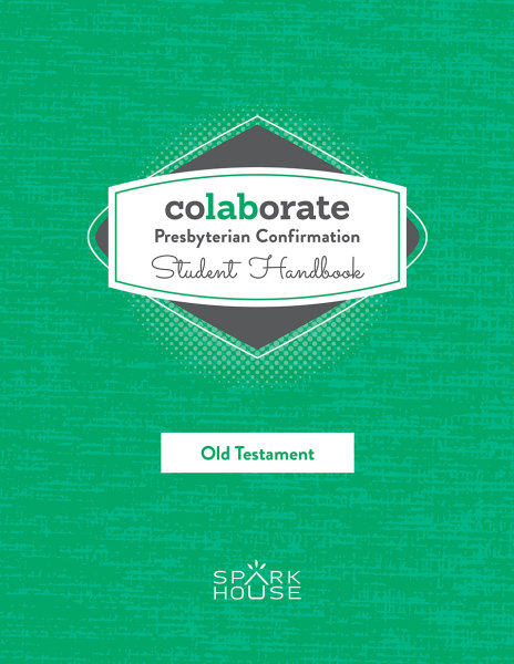 Colaborate: Presbyterian Confirmation / Student Handbook / Old Testament