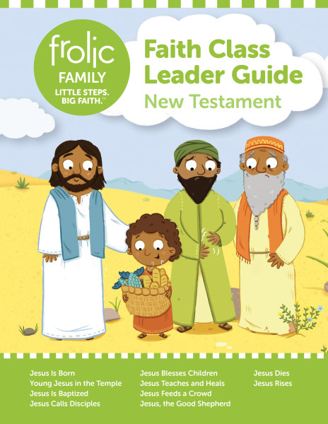 Frolic Family / New Testament / Birth - Age 3 / Leader Guide