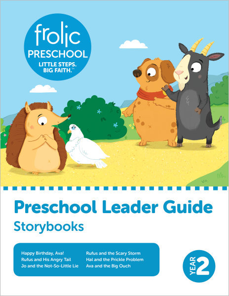 Frolic Preschool / Storybooks / Year 2 / Ages 3-5 / Leader Guide