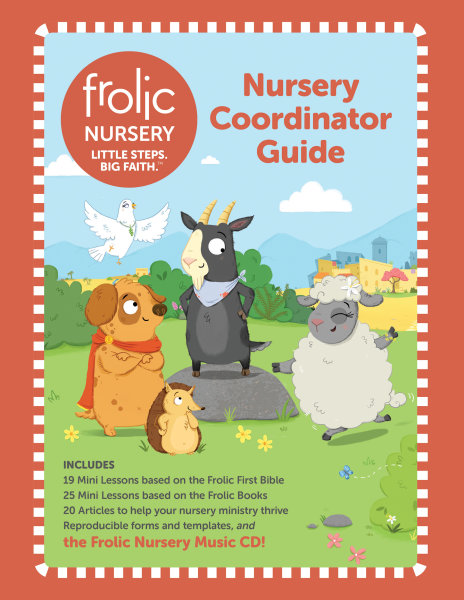 Frolic Nursery / Ages 0-2 / Coordinator Guide