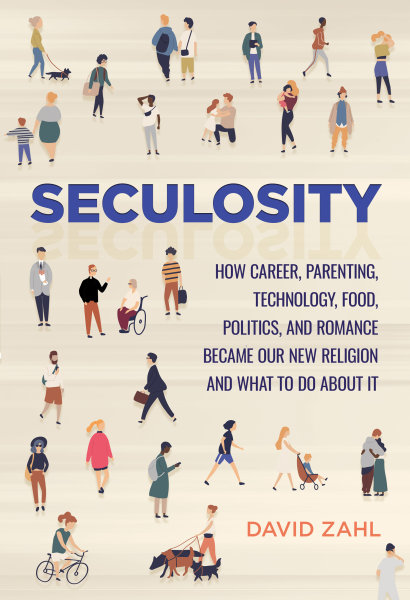 Seculosity: How Career, Parenting, Technology, Food, Politics, and Romance Became Our New Religion and What to Do about It
