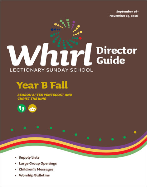 Whirl Lectionary / Year B / Fall 2018 / Director Guide