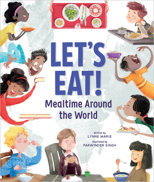 Let's Eat!: Mealtime Around the World