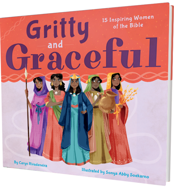 Gritty and Graceful: 15 Inspiring Women of the Bible