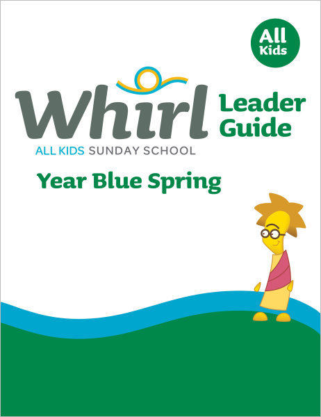 Whirl All Kids / Year Blue / Spring / Grades K-5 / Leader Guide