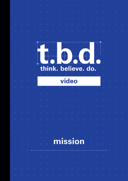 T.B.D.: Think. Believe. Do. / Mission / Grades 9-11 / DVD